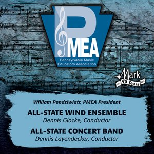 Image for '2013 Pennsylvania Music Educators Association (PMEA): All-State Wind Ensemble & All-State Concert Band'