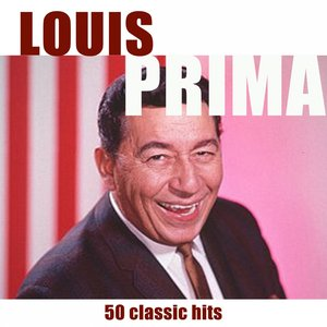 Image for '50 Classic Hits of Louis Prima'