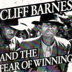 Image for 'Cliff Barnes And The Fear Of Winning'