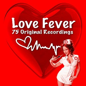 Image for 'Love Fever - 75 All Time Greatest Love Songs (Remastered)'