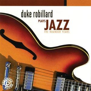 Image for 'Duke Robillard Plays Jazz: The Rounder Years'