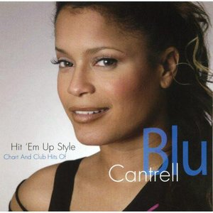 Image for 'Hit 'Em Up Style: Chart and Club Hits of Blu Cantrell'