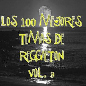 Image for 'Los 100 mejores temas de Reggaeton Vol 3'