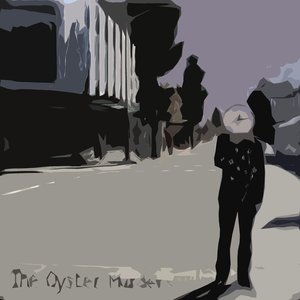 Image for 'The Oyster Murders (early demos)'