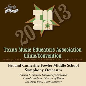 Image for '2013 Texas Music Educators Association (TMEA): Pat and Catherine Fowler Middle School Symphony Orchestra'