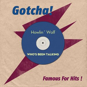 Image for 'Who's Been Talking (Famous for Hits!)'