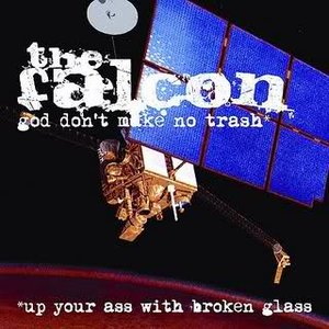 Image for 'God Don't Make No Trash or Up Your Ass with Broken Glass'