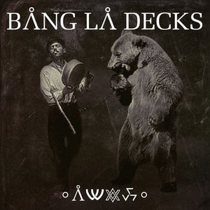 Image for 'Bang La Decks'