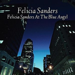 Image for 'Felicia Sanders At The Blue Angel'