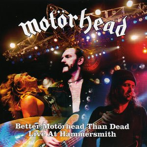 Bild för 'Better Motorhead Than Dead: Live at Hammersmith'
