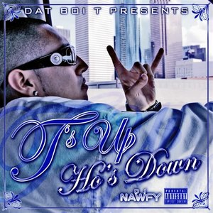 Image for 'T's Up, Ho's Down (Hosted by DJ Nawfy)'