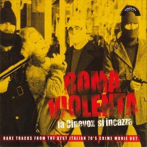 Image for 'Roma violenta: La Cinevox si incazza (Rare Tracks from the Best Italian 70's Crime Movie Ost)'
