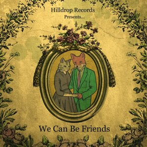 Image for 'Hilldrop Records Presents...We Can Be Friends'