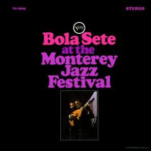 Image for 'Bola Sete At The Monterey Jazz Festival'