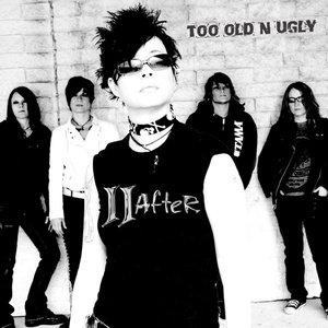 Immagine per 'Too Old n Ugly'