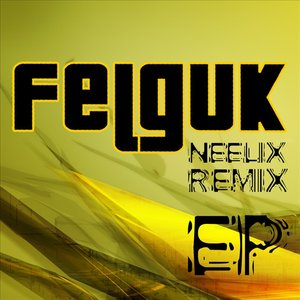 Immagine per 'Felguk – Neelix Remix Ep'