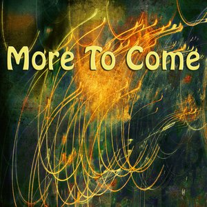 Image for 'More To Come'