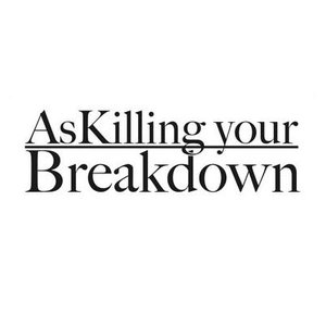 Image for 'As Killing Your Breakdown'