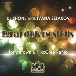 Bild für 'Igraj Dok Postojis (feat. Ivana Selakov) [Tony Brown & Flixx Core  Remix]'