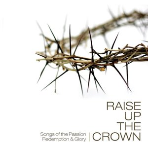 Image for 'Raise Up The Crown'