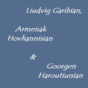 Image for 'Liudvig Gabrian, Armenak Hovhannisian, Goorgen Haroutiunian'