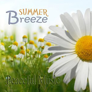 Image for 'Peaceful Music – Summer Breeze'