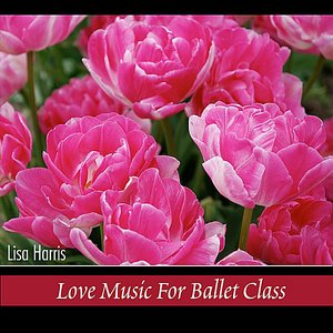 Imagem de 'Love Music for Ballet Class'