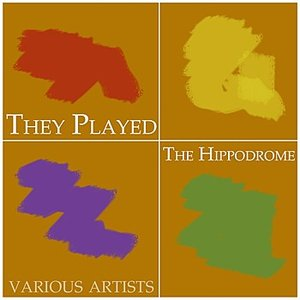 Image for 'They Played The Hippodrome'