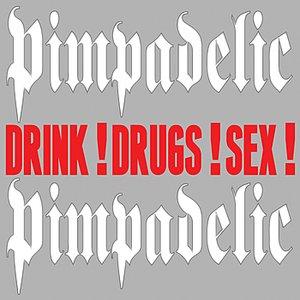 Immagine per 'Drink! Drugs! Sex!'