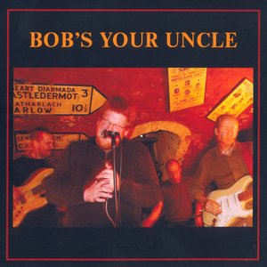 Image for 'Bob's Your Uncle'