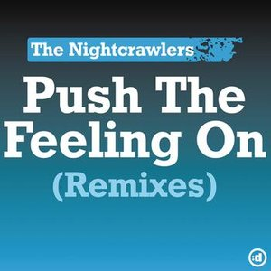 Image for 'Push The Feeling On (Remixes)'