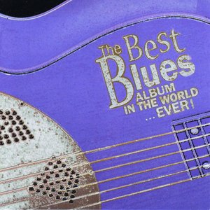 Image for 'The Best Blues Album in the World... Ever! (disc 1)'