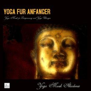 Image for 'Yoga für Anfänger - Yoga Musik für Entspannung und Yoga übungen'