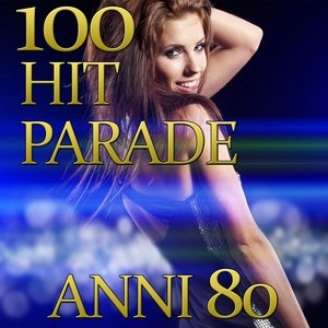 Image for '100 Hit Parade Anni 80'