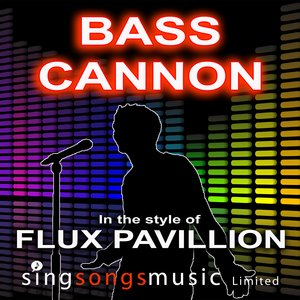 Image for 'Bass Cannon (In the style of Flux Pavillion)'