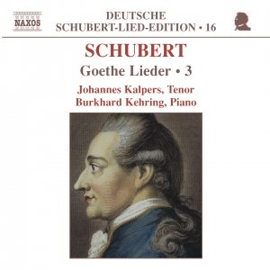 Image for 'SCHUBERT: Lied Edition 16 - Goethe, Vol.  3'