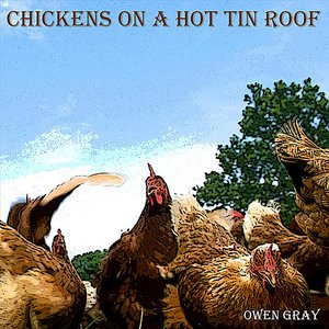 Image for 'Chickens On a Hot Tin Roof'