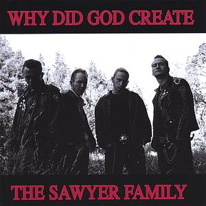 Bild für 'Why Did God Create The Sawyer Family'