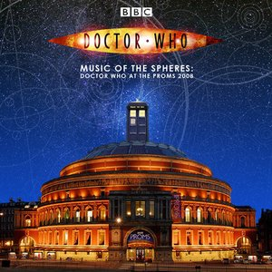 Image for '2008-07-27: Prom 13: Doctor Who Prom: Royal Albert Hall, London, England, UK'