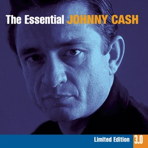 Image for 'The Essential Johnny Cash 3.0'