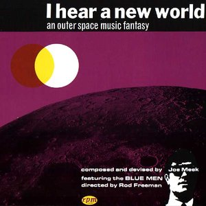 Image for 'I Hear a New World: An Outer Space Music Fantasy'
