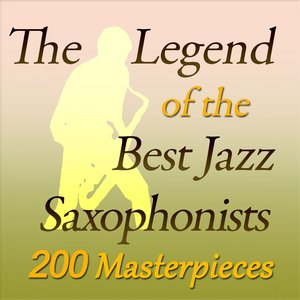 Image for 'The Legend of the Best Jazz Saxophonists (200 Masterpieces)'