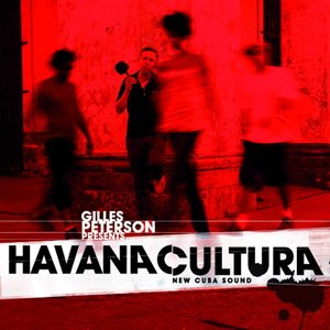 Bild für 'Gilles Peterson Presents Havana Cultura New Cuba Sound'