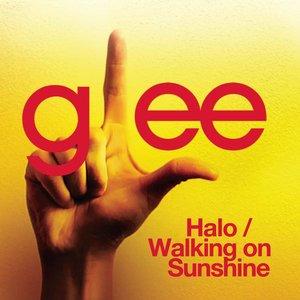 Image for 'Halo / Walking On Sunshine (Glee Cast Version)'