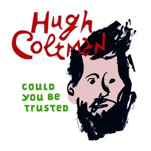 Image for 'Could You Be Trusted'