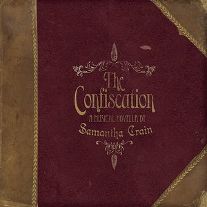 Image for 'The Confiscation EP, A Musical Novella by Samantha Crain'