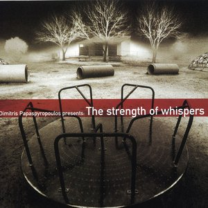 Image for 'Dimitris Papaspyropoulos Presents: The Strength Of Whispers'