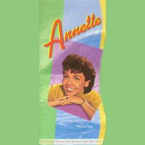 Image for 'Annette: A Musical Reunion with America's Girl Next Door'