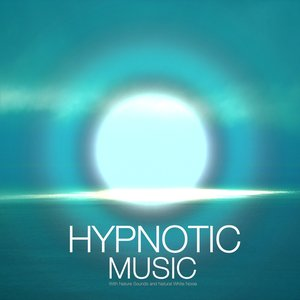Image for 'Hypnotic Music with Nature Sounds and Natural White Noise. Natural Sounds of Nature for an Out of Body Experience'