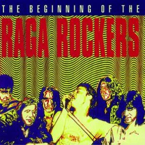Image for 'The Beginning Of The Raga Rockers'